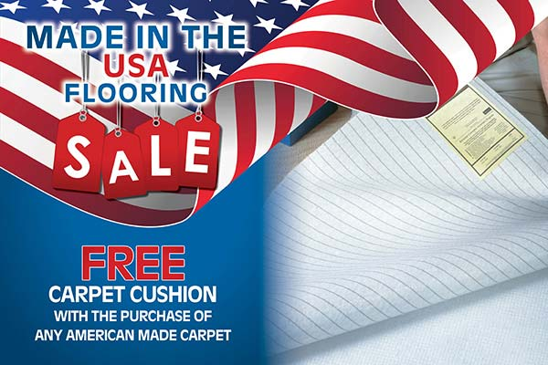 Made in the USA Flooring Sale. Free carpet cushion with the purchase of any American made carpet